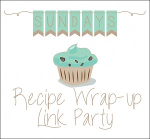 Sunday's Recipe Wrap-up Link Party