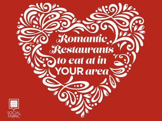 Romantic Restaurants to eat at in YOUR area