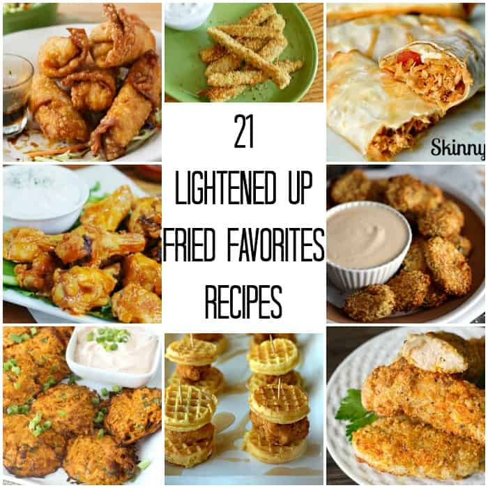 21 Lightened up Fried Favorites