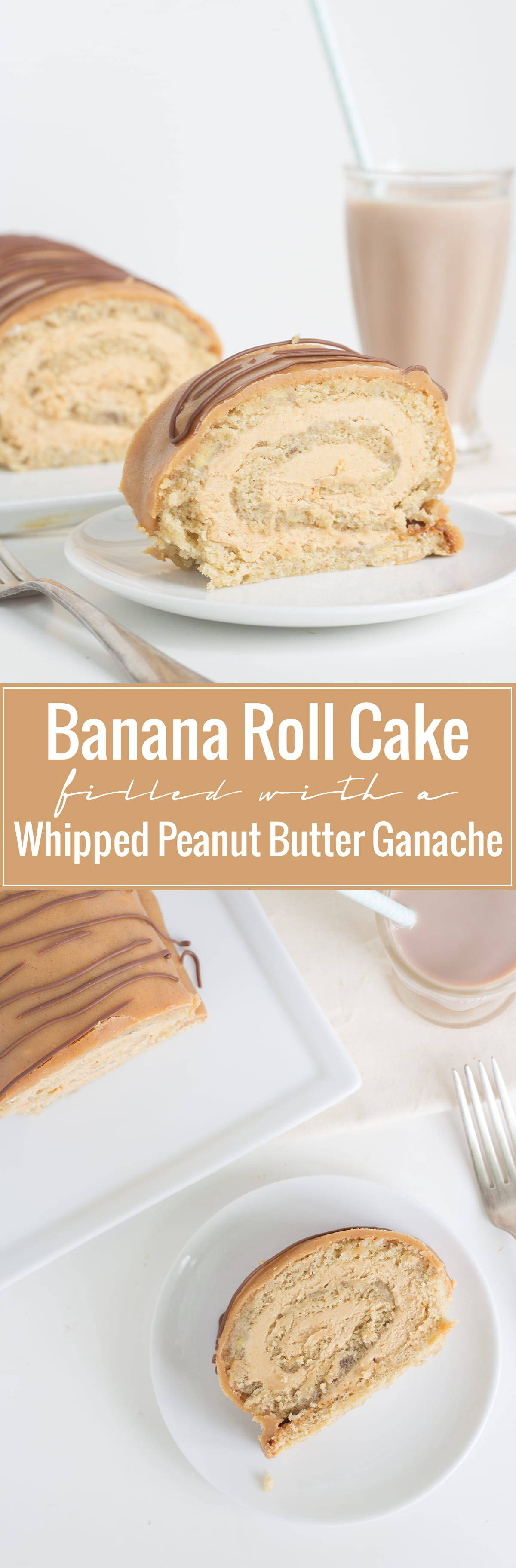 Banana Roll Cake with Whipped Peanut Butter Ganache