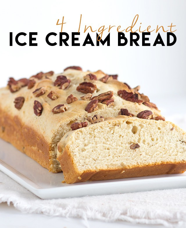 4 Ingredient Ice Cream Bread - The easiest bread to make!