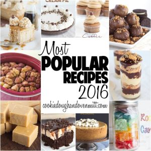 Most Popular Recipes of 2016 on Cookie Dough and Oven Mitt